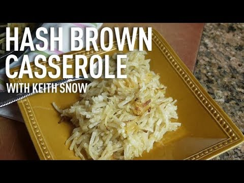 Hash Brown Casserole Recipe with Keith Snow