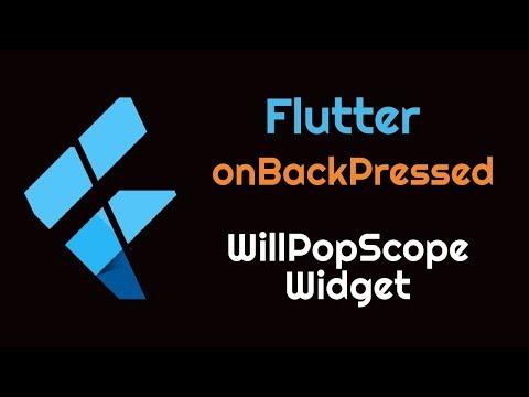 Flutter: Handle Back Button Pressed   WillPopScope Widget