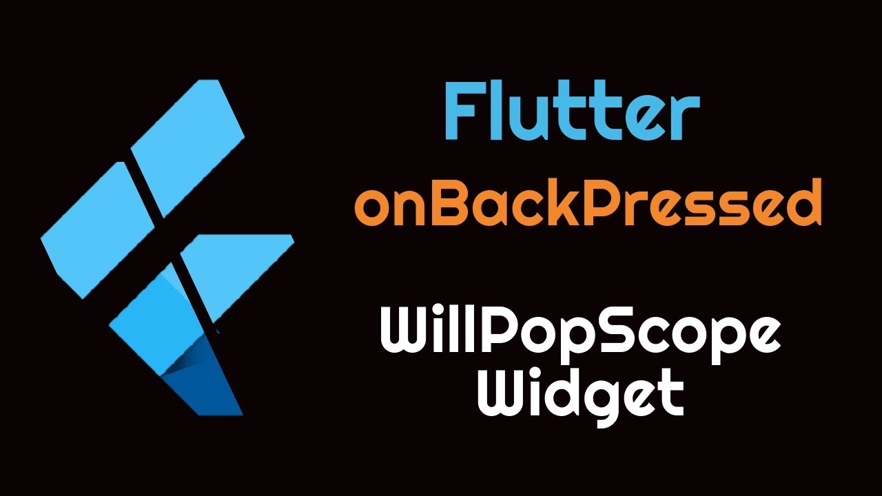 Flutter: Handle Back Button Pressed | WillPopScope Widget