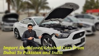 How To Import Abandoned Cars From Dubai To India and Pakistan