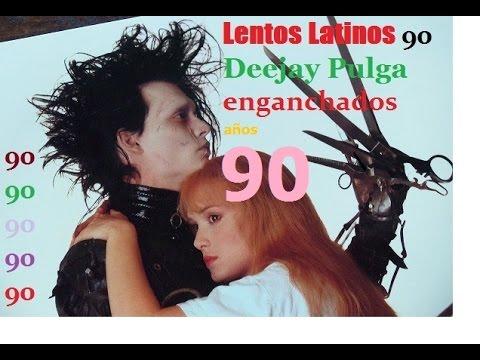 ENGANCHADOS LENTOS LATINOS-BALADAS EN ESPAÑOL//AÑOS 90'- Deejay Pulga.