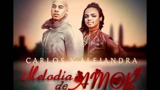 Carlos y Alejandra Ft. Len Melody- Melodia de Amor