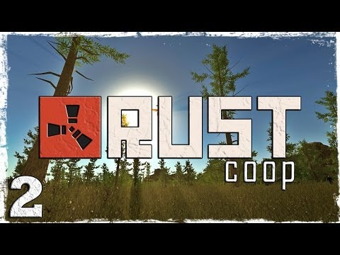 Смотреть прохождение игры [Coop] Выживание в Rust. # 2: Лук, охота и новый дом.