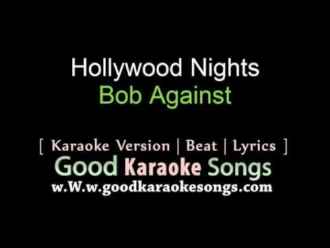 Hollywood Nights -  Bob Seger (Lyrics Karaoke) [ goodkaraokesongs.com ]