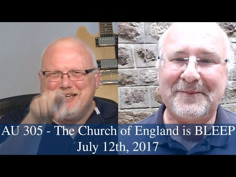 Anglican Unscripted #305 - The Church of England is BLEEP