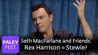 Seth MacFarlane And Friends - Rex Harrison = Stewie? (Paley Interview)