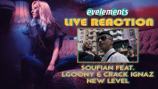 🔥 SOUFIAN - LGOONY - CRAC IGNAZ - New Level ► eve's LIVE REACTION
