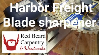 Harbor Freight Saw blade sharpener review
