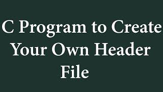 برنامج C لإنشاء الخاصة بك رأس الملف