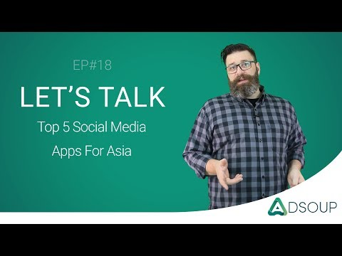 Top 5 social media apps for Asia   Adsoup Insights EP#18
