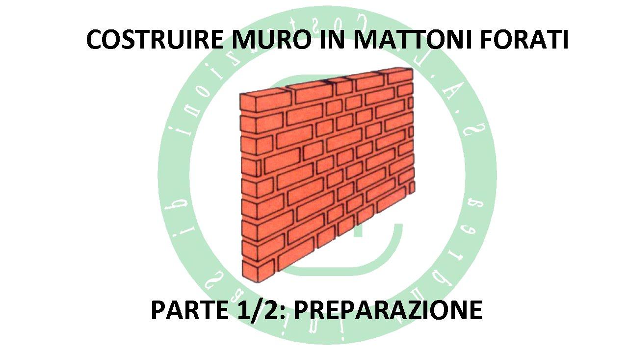 Come Fare Un Muro Interno.Costruire Muro In Mattoni Forati Parte 1 2 Youtube