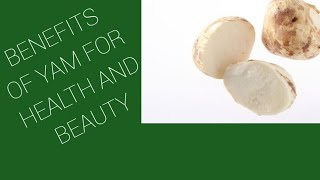 BENEFITS OF YAM FOR HEALTH AND BEUTY