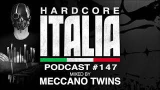 Hardcore Italia - Podcast #147 - Mixed by Meccano Twins