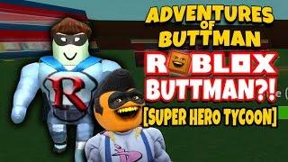 Abenteuer von Buttman #18: ROBLOX BUTTMAN?! [Super hero Tycoon]