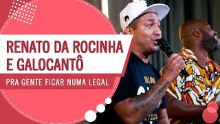 FM O Dia - Pra gente ficar numa legal - Renato da Rocinha e Galocantô (Roda de Amigos)
