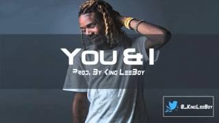 """Fetty Wap x Lil Durk Type Beat 2016 - """"You & I"""" (Prod. By King LeeBoy)"""