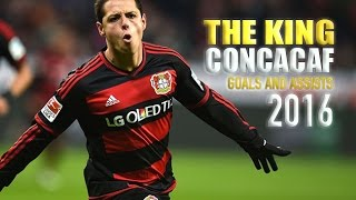 Javier Hernández| The King| CONCACAF| Goals and Assists| 2016