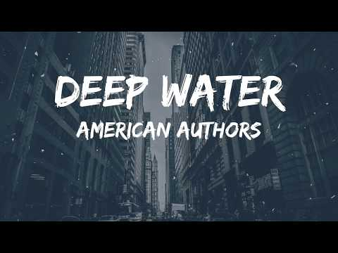 American Authors - Deep Water(Lyrics Video)