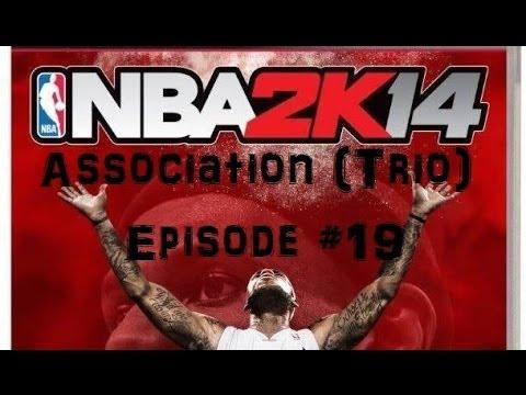 NBA 2k14: OUR Association - Episode #19 (The 2nd Journey Begins...)
