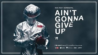 Download lagu RAN feat Ramengvrl Ain t Gonna Give Up MP3