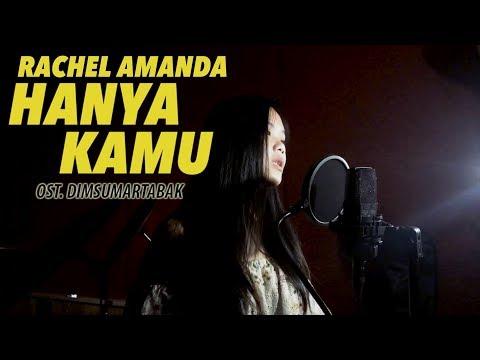 Rachel Amanda | Hanya Kamu (Cover) OST. Dimsumartabak