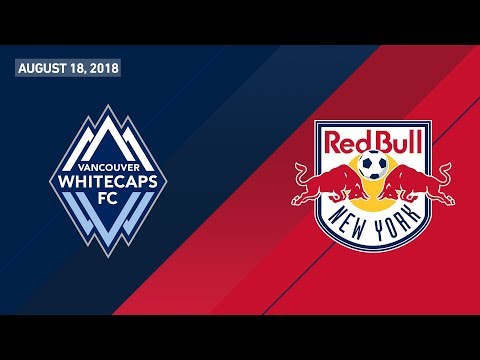 HIGHLIGHTS: Vancouver Whitecaps FC vs. New York Red Bulls | August 18, 2018
