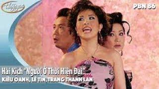 Hài Mới - Quang Minh - Hồng Đào - Kiều Oanh - Lê Tín - TT Lan - Kiều Linh - Người Ở Thời Hiện Đại