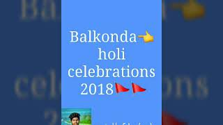Balkonda holi celebrations 2018