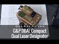 G&P DBAL Compact Dual Laser Designator Red/IR Laser Review