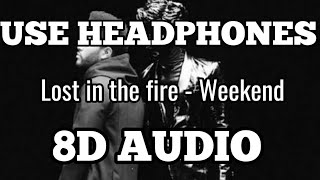 Lost in the fire - Weekend 8D audio