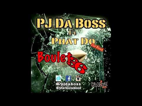 Boulet 36 Pj Da Boss Feat Phat Do ZoeBlood