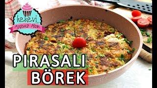 Pırasalı Börek / Tavada tek yufkayla pırasayı böreğe dönüştürün:) | Ayşenur Altan Yemek Tarifleri