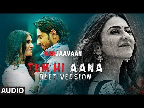 Full Audio:Tum Hi Aana (Duet Version)| Riteish D,Sidharth M,Tara S|Jubin Nautiyal, Dhvani Bhanushali