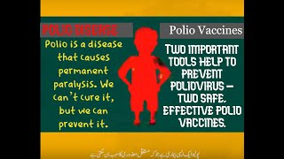 Polio (poliomyelitis) disease   vaccine opv & ipv.