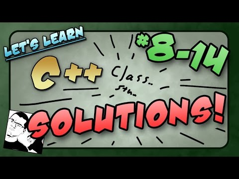 Let's Learn C++ ~ Solutions ~ Lessons #08-14