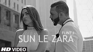 Flint J : Sun Le Zara Song |  Atif Ali |  Latest Hindi Song 2017