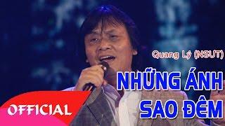Những Ánh Sao Đêm - Quang Lý (NSƯT) | Nhạc Cách Mạng Hay Nhất | MV FULL HD