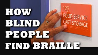 How Blind People Find Braille Signs