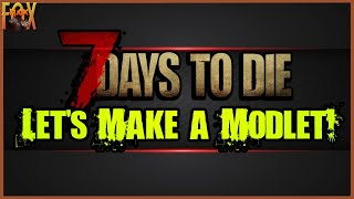 7 أيام ليموت A18 - دعونا جعل Modlet! الشعيب التعليمي تيار سلسلة [النهب إصلاح 1/6]