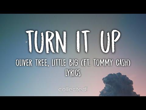 Oliver Tree & Little Big - Turn It Up (feat. Tommy Cash) [Lyrics]