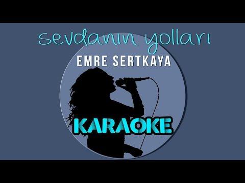 Emre Sertkaya - Sevdanın Yolları (Karaoke Video)