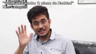 PLANO DE GOVERNO DE HADDAD É GOLPE DE ESTADO  -  KIM CATAGUIRI EXPLICA