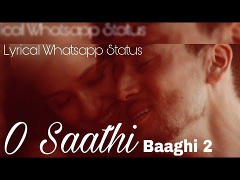 O Saathi - Baaghi 2 | Lyrics Whatsapp Status | Tiger Shroff | Disha Patani | 2018