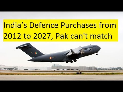 India's Defence Purchases from 2012 to 2027, Pakistan cannot match India