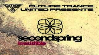 Future Trance United Pres. Second Spring - Irresistible