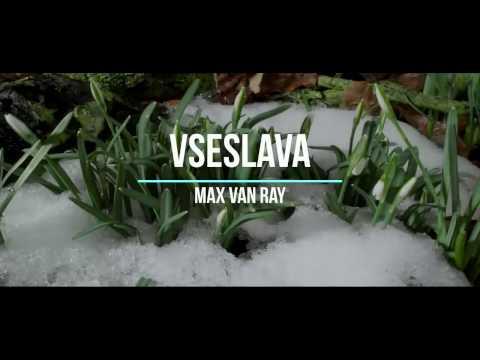 Max van Ray - Vseslava