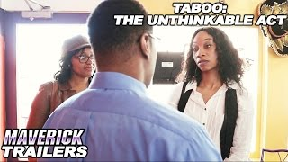 Trailer - New Movie - Sexual Abuse / Drama- Taboo: The Unthinkable Act -  Coming Soon