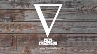 "Jon Kennedy - ""useless Wooden Toys"" Jonathan Radford Remix (2012)"