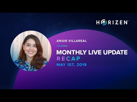Horizen Monthly Live Update Recap With Angie Villarreal - May 1st, 2019