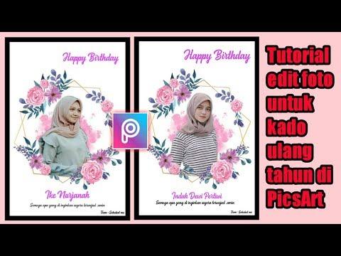 Tutorial Edit Foto Kado Ulang Tahun Untuk Teman Youtube